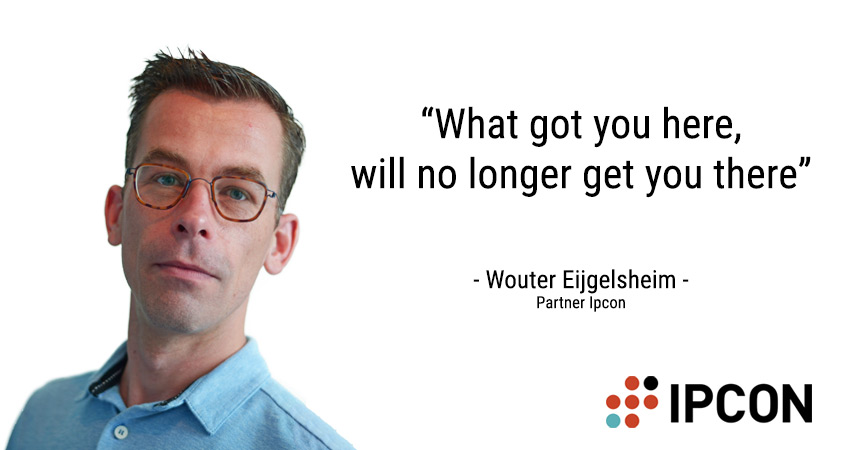 "Wouter Eijgelsheim: ""What got you here, will no longer get you there"""